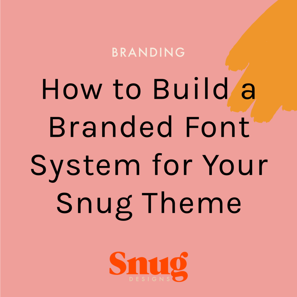 How to Build a Branded Font System for Your Snug Theme