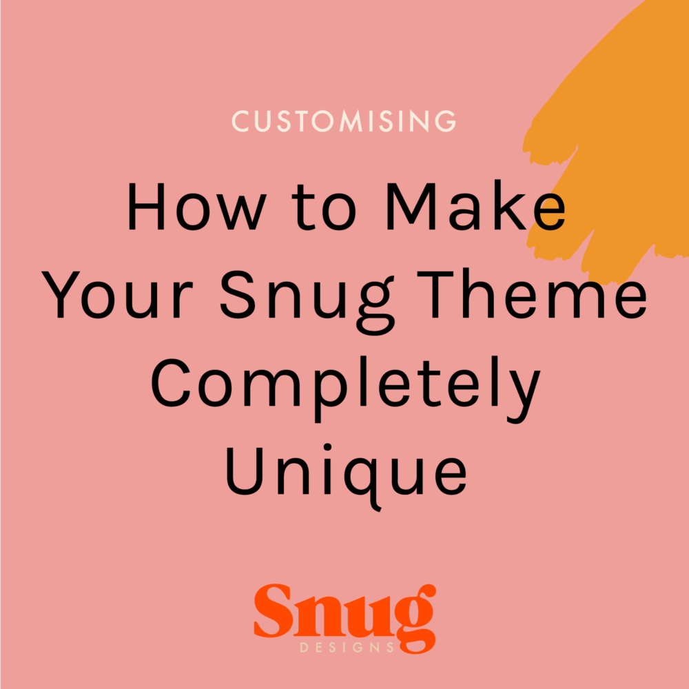 How to Make Your Snug Theme Completely Unique