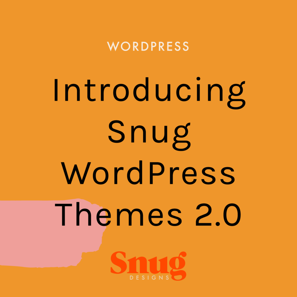 Introducing Snug WordPress themes 2.0